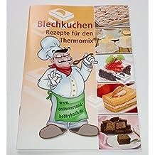 NEU Blechkuchen REZEPTE jedes Rezept mit Bild für Thermomix Broschüre