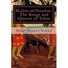 Rulers of Paradise: The Kings and Queens of Tahiti by Nicky Stuart Verra (2013-12-10)