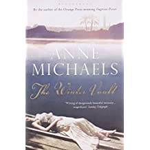 The Winter Vault by Anne Michaels (2010-05-03)