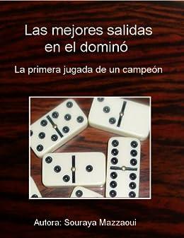 Las mejores salidas en el domino: La primera ficha de un campeon ...