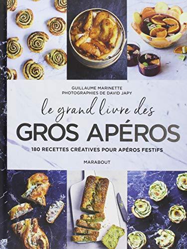Le grand livre des gros apéros: 180 recettes créatives...