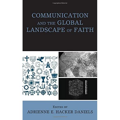 Communication and the Global Landscape of Faith by Adrienne E. Hacker Daniels (2016-04-27)