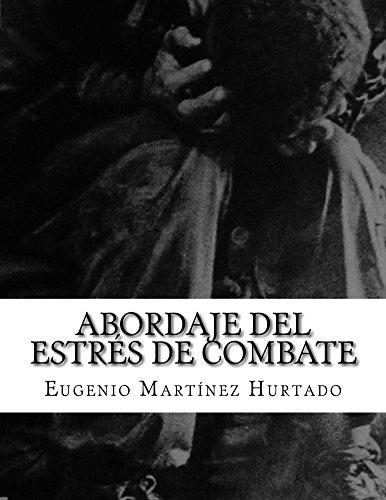 Abordaje del Estrés de Combate por Eugenio Martínez Hurtado