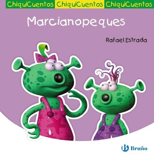 Marcianopeques (Castellano - A Partir De 3 Años - Cuentos - Chiquicuentos) por Rafael Estrada