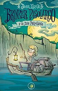 Brinker Pasolargo y la isla palpitante par Javier Espila