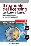 Il manuale del licensing per licensor e licensee. Le regole fondamentali per massimizzare i profitti (Azienda moderna)