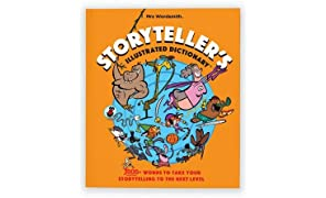 Storyteller's Illustrated Dictionary: 1000+ Words to Take Your Storytelling to the Next Level (Mrs Wordsmith)