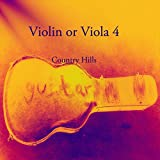 Violin or Viola 4: Country Hills (English Edition)