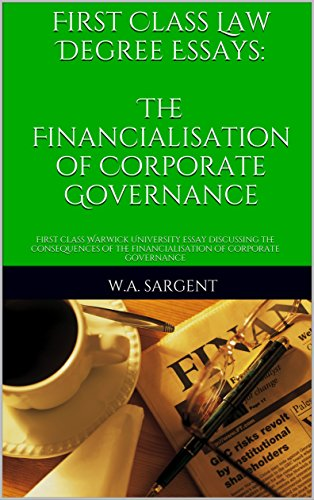 first class law degree essays the financialisation of corporate  first class law degree essays the financialisation of corporate governance first class warwick university
