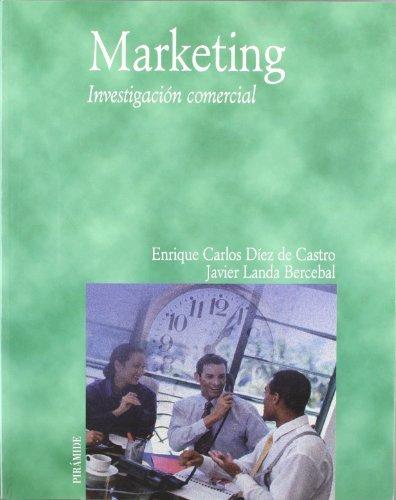 Marketing: Investigacion Comercial / Commercial Investigation (Economia Y Empresa / Economy and Business) by Enrique C. Diez De Castro (2004-06-30)