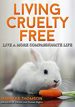 Living Cruelty Free - Live a more Compassionate Life eBook ...