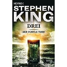 Drei: Roman (Der Dunkle Turm, Band 2)