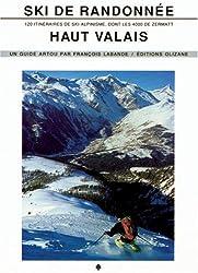 Ski de randonnée : Haut Valais, 120 itinéraires de ski et d'alpinisme dont les 4000 de Zermat