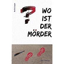 Wo ist der Mörder?: Anthologie