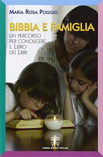 Bibbia e famiglia. Un percorso per conoscere il libro dei libri