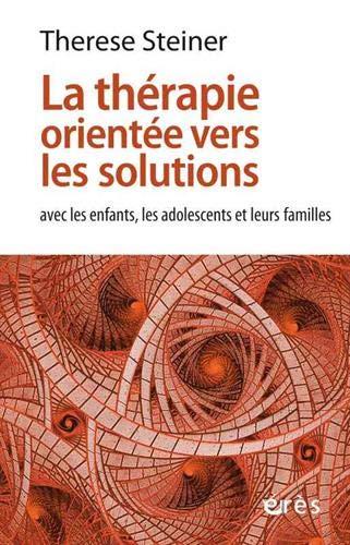 La thérapie orientée vers les solutions avec les enfants, les adolescents et leurs familles