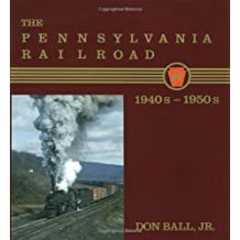 The Pennsylvania Railroad: 1940s-1950s