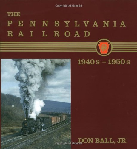 The Pennsylvania Railroad: The 1940S-1950s