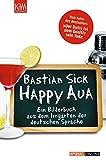 Happy Aua: Ein Bilderbuch aus dem Irrgarten der deutschen Sprache - Bastian Sick