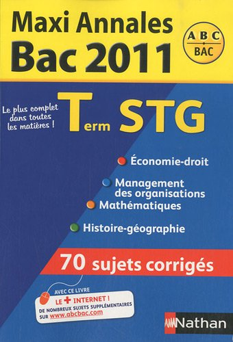 Maxi Annales Tle STG : Sujets corrigés par Gwenaëlle Lefebvre, Franck Levavasseur, Dalila Benchikh, Michel Poncy