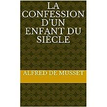 La Confession d'un enfant du siècle (French Edition)