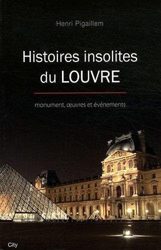 Histoires insolites du Louvre