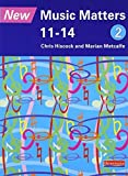 New Music Matters 11-14 Pupil Book 2: Age 11-14 v. 2 by Marian Metcalfe (1999-04-16)
