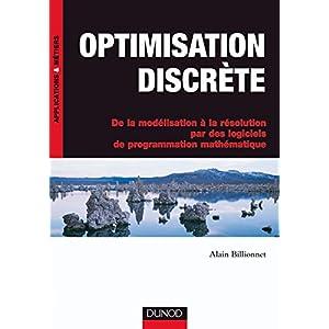 Optimisation discrète: De la modélisation à la résolution par des logiciels de programmation mathématique