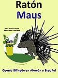 Cuento Bilingüe en Alemán y Español: Ratón - Maus (Aprender Alemán para Niños nº 4)