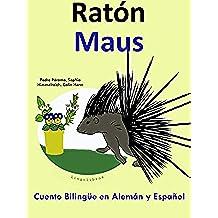 Cuento Bilingüe en Alemán y Español: Ratón — Maus (Aprender Alemán para Niños nº 4)