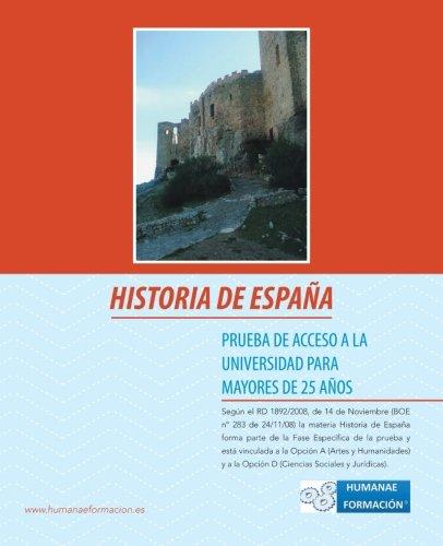 Historia de Espana: Prueba de Acceso a la Universidad Para Mayores de 25 Anos por Laura Risco Garcia