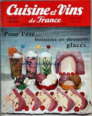 CUISINE ET VINS DE FRANCE [No 6] du 01/06/1957 - LE GRINCHEUX PAR R.J. COURTINE - J. CHARDONNE - FROMAGES - LA CUISINE CHEZ SOI - CONFISERIES PAR A. LEBON - DESSERTS ET BOISSONS GLACES - ROGER VAULTIER - ANDRE ROCHE - MARECEL BESSON - DARIO VITTI - LIQUEUR DU ROUSSILLON PAR BREJOUX - DES EAUX D'AIX-LES-BAINS AUX VINS DE CHAMBERY PAR CLOS-JOUVE - CLAUDINE ET LES REFRIGERATEURS - J.M. EYLAUD