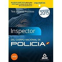Inspectores del Cuerpo Nacional de Policía. Test y casos prácticos (Fuerzas Cuerpos Seguridad 2015) de FERNANDO MARTOS NAVARRO (11 jun 2015) Tapa blanda