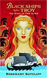 [(Black Ships Before Troy : The Story of the Iliad)] [By (author) Rosemary Sutcliff] published on (December, 2005)