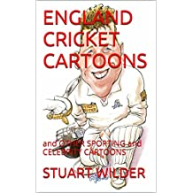 ENGLAND CRICKET CARTOONS: and OTHER SPORTING and CELEBRITY CARTOONS