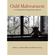 Child Maltreatment: A Developmental Psychopathology Approach (Concise Guides on Trauma Care)
