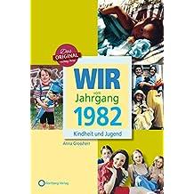 Wir vom Jahrgang 1982 - Kindheit und Jugend (Jahrgangsbände): 35. Geburtstag
