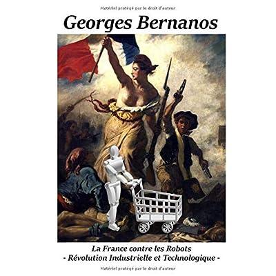 La France contre les robots - Révolution Industrielle et Technologique -