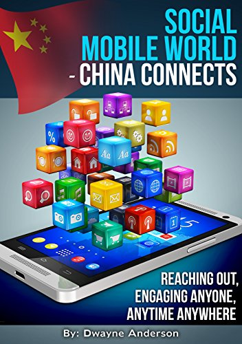 social-mobile-world-china-connects-reaching-out-engaging-anyone-anytime-anywhere-english-edition