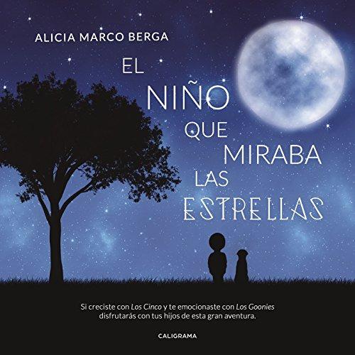 El niño que miraba las estrellas por Alicia Marco Berga