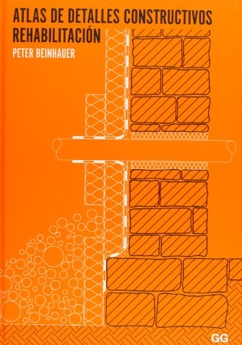 Atlas de detalles constructivos. Rehabilitación por Peter Beinhauer