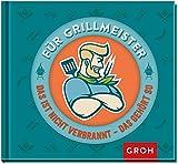 Für Grillmeister - Das ist nicht verbrannt, das gehört so: Geschenke für echte Kerle