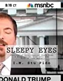 Sleepy Eyes: Profiles of Intelligence: Chuck Todd A Biographical Look into the Mind of Fake Media