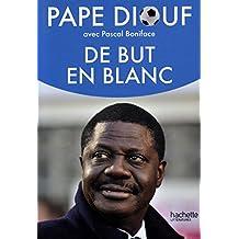 De but en blanc / Diouf, Pape / Réf: 25790