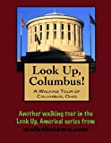 Front cover for the book A Walking Tour of Columbus, Ohio (Look Up, America!) by Doug Gelbert