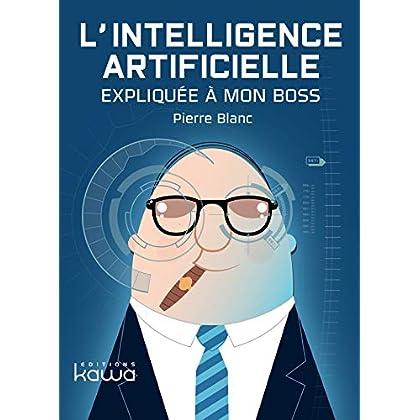 L'intelligence artificielle expliquée à mon Boss