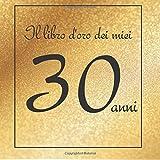 Il libro d'oro dei miei 30 anni: Buon compleanno!