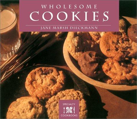 Wholesome Cookies (Specialty Cookbooks) by Jane Marsh Diekmann (1998-06-06)