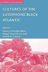 Cultures of the Lusophone Black Atlantic (Studies of the Americas)