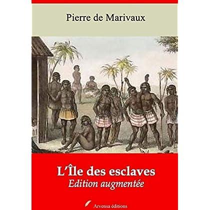 L'Île des esclaves – suivi d'annexes: Nouvelle édition 2019